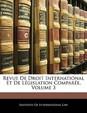 Revue de Droit International Et de Lgislation Compare, Volume 3