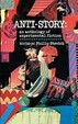 Anti-Story: An Anthology Of Experimental Fiction