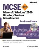 MCSE Microsoft  Windows  2000 Directory Services Infrastructure Readiness Review; Exam 70-217 (MCSE Readiness Review)