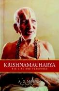 Krishnamacharya : His Life & Teachings