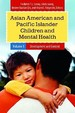 Asian American And Pacific Islander Children And Mental Health [Two Volumes] [2 Volumes] (Child Psychology And Mental Health)