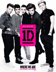 One Direction: Where We Are: 100% Official: Our Band, Our Story