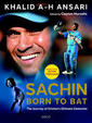 Sachin Born To Bat : Journey Of Cricket'S Ultimate Centurion