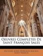 Oeuvres Completes de Saint Francois Sales