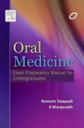 Oral Medicine : Exam Preparatory Manual For        Undergraduates