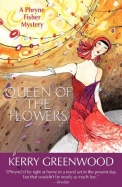 Queen of the Flowers: A Phryner Fisher Mystery