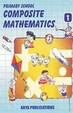 Primary School Composite Mathematics-1 (Activity based)