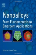 Nanoalloys From Fundamentals To Emergent Applications