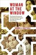 Woman At The Window  : The Material Universe Of Rabindranath Tagore Through The Eyes Of Satyajit Ray