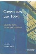 Competition Law Today - Concepts Issues & The      Law In Practice