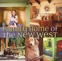 Family Home Of The New West