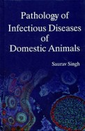 Pathology Of Infectious Diseases Of Domestic Animals