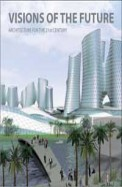 Visions Of The Future : Architecture For The 21st Century