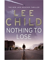 Nothing To Lose (Jack Reacher Novel)