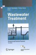 Wastewater Treatment - Biological & Chemical Processes