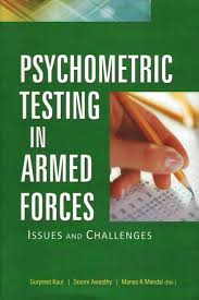 Psychometric testing in armed forces issues and challenges