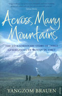 Across Many Mountains : The Extraodinary Story Of Three Generations Of Women In Tibet