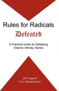 Rules for Radicals Defeated: A Practical Guide for Defeating Obama/Alinsky Tactics