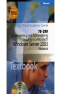 Mcsa/Mcse Implementing & Administering Security In A Ms Windows Server 2003 Network Exam 70-299 W