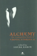 Alchemy : The Tranquebar Book Of Erotic Stories 2