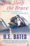 How Sleep the Brave: The Complete Stories of Flying Officer X (Vintage Classics)