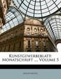 Kunstgewerbeblatt: Monatschrift ..., Volume 5