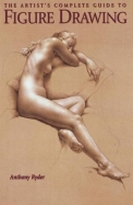 Artists Complete Guide To Figure Drawing : A       Contemporary Perspective On The Classical Trad