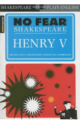 Henry 5 : No Fear Shakespeare - Sparknotes