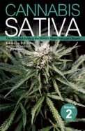 Cannabis Sativa, Volume 2: The Essential Guide to the World's Finest Marijuana Strains
