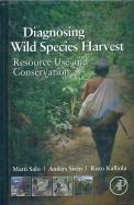 Diagnosing Wild Species Harvest Resource Use & Conservation