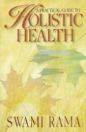 Practical Guide To Holistic Health