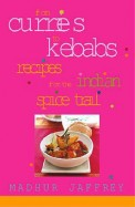 From Curries To Kebabs Recipes From The Indian Spice Trail