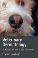 Veterinary Dermatology - Manual For Nurses &       Technicians
