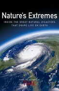 Time Natures Extremes Inside The Great Natural Disasters That Shape Life On Earth