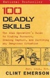 100 Deadly Skills : The Seal Operatives Guide To Eluding Pursuers Evading Capture And Surviving