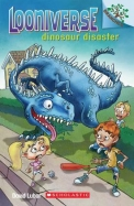 Looniverse #3: Dinosaur Disaster (a Branches Book) - Library Edition