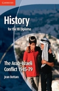 History for the Ib Diploma: The Arab Israeli Conflict 1945 79