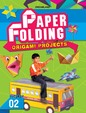 Creative World Of Paper Folding Origami Projects   Book 2