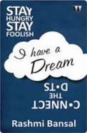 Rashmi Bansal Box Set : Stay Hungry Stay Foolish I Have A Dream, Connect The Dots