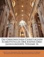 Die Griechischen Christlichen Schriftsteller Der Ersten Drei Jahrhunderte, Volume 16