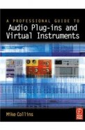 Professional Guide To Audio Plug Ins & Virtual     Instruments