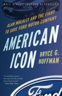 American Icon : Alan Mulally And The Fight To Save Ford Motor Company