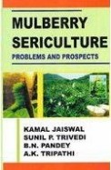 Mulberry Sericulture Problems & Prospects