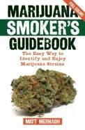 Marijuana Smoker's Guidebook: The Easy Way to Identify and Enjoy Marijuana Strains