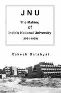 Jnu : The Making Of Indias National University 1964-89