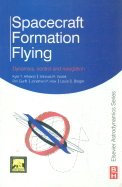 Spacecraft Formation Flying Dynamics Control &     Navigation