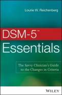 DSM-5 Essentials: The Savvy Clinician's Guide to the Changes in Criteria