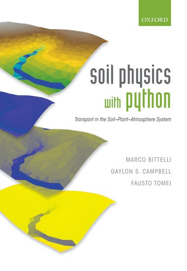 Soil Physics with Python: Transport in the Soil-Plant-Atmosphere System