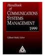 Handbook of Communications Systems Management