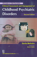 Clinical Assessment & Management Of Childhood Psychiatric Disorders